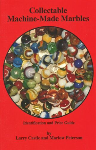 Vintage Machine-Made Marbles- Types Patterns Values / Illustrated Book