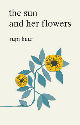 The Sun And Her Flowers By Rupi Kaur  Paperback  2017