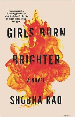 Girls Burn Brighter: A Novel by Shobha Rao (New Paperback Book, 2018)