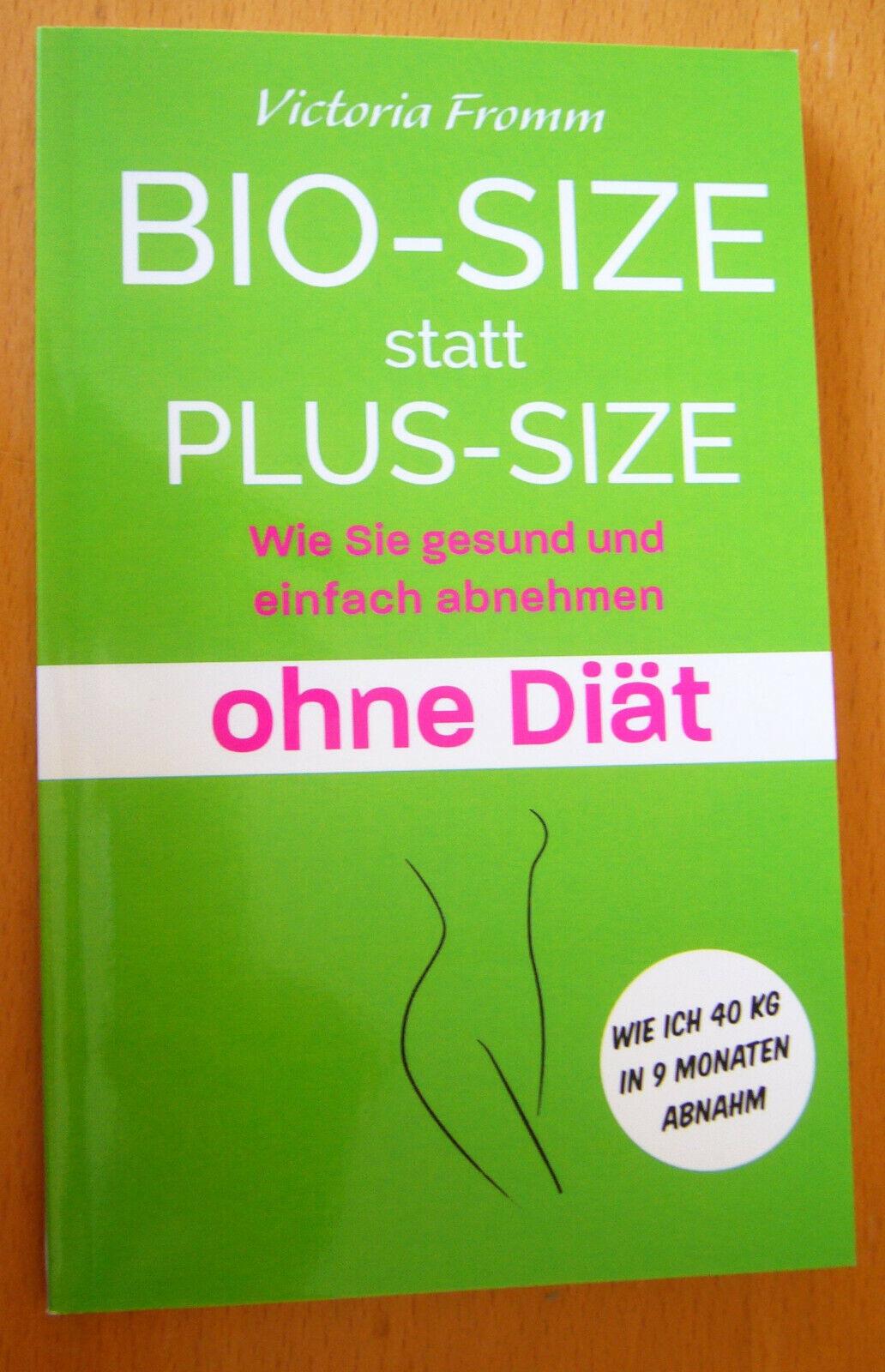 Bio-Size statt Plus-Size - gesund + einfach abnehmen ohne Diät - V. Fromm NEU