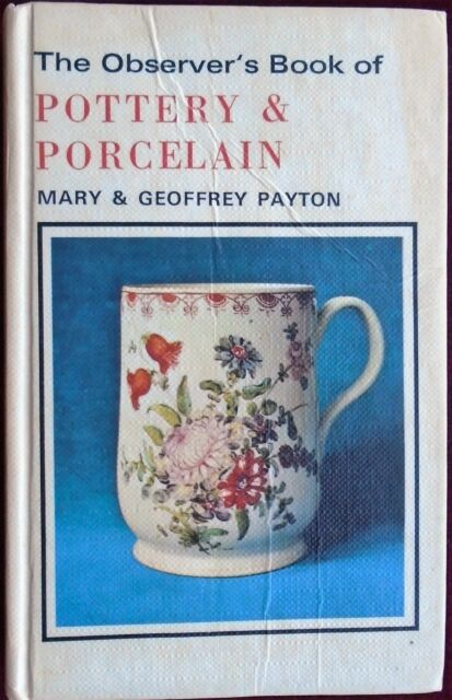 OBSERVER's BOOK of POTTERY & PORCELAIN M. & G. PAYTON No.51 1981 EDITION