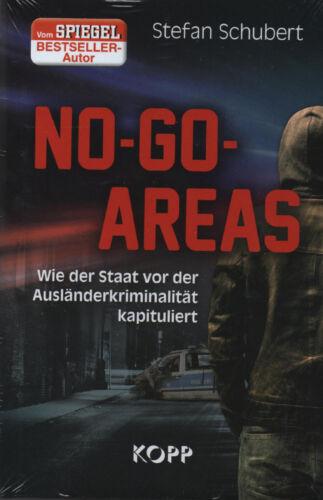NO GO AREAS - Wie der Staat vor der Ausländerkriminalität kapituliert BUCH - NEU