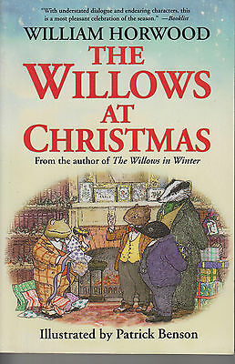 The Willows at Christmas by William Horwood PB Illustrated by Patrick Benson ()