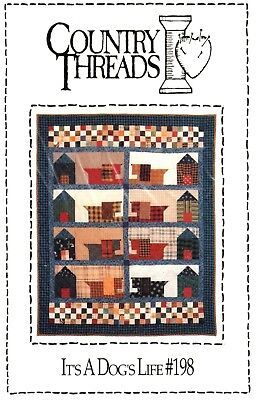 ITS A DOG'S LIFE QUILT PATTERN- COUNTRY THREADS