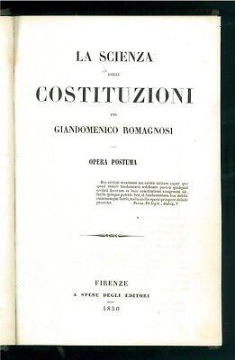 ROMAGNOSI GIANDOMENICO LA SCIENZA DELLE COSTITUZIONI FIRENZE 1850 DIRITTO