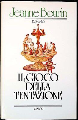 Jeanne Bourin, Il gioco della tentazione, Ed. Rizzoli, 1984