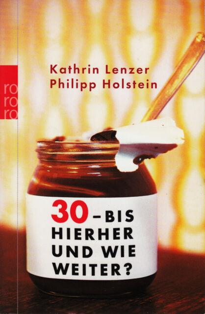 *~ 30 - bis HIERHER und WIE weiter? - Kathrin LENZER/Philipp HOLSTEIN  tb (2004)
