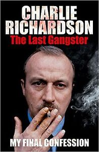 The Last Gangster My Final Confession By Charlie Richardson Hardback - New Book