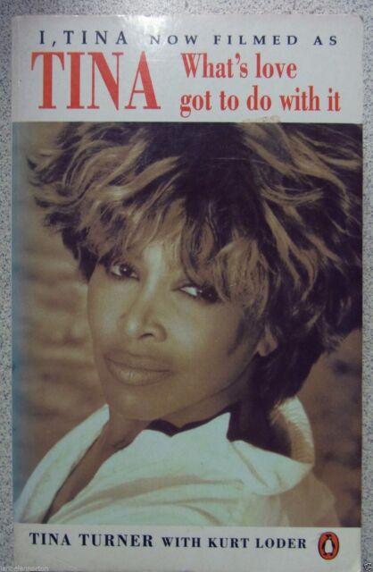 I, Tina: What's Love Got to Do with it? by Kurt Loder, Tina Turner.1993
