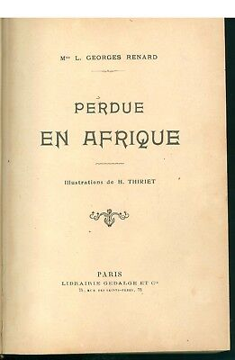 RENARD L. GEORGES PERDUE EN AFRIQUE GEDALGE ILLUSTRATIONS H. THIRIET AVVENTURA