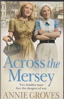 ACROSS THE MERSEY (Campion #1) Annie Groves ~ NEW SC 2008 WW2 Fic