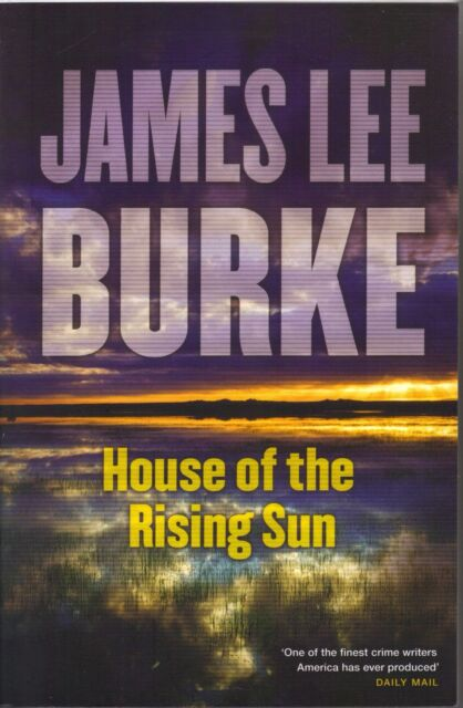 HOUSE OF THE RISING SUN - James Lee Burke - NEW Paperback - FREE FAST P&H Aust
