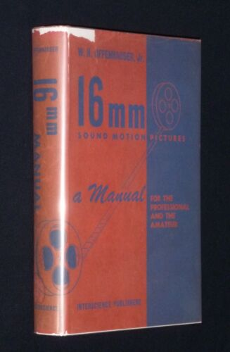 16mm Sound Motion Pictures - A Manual For The Professional & Amateur (1953)