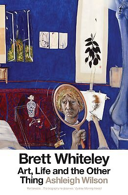 Brett Whiteley: Art, Life and the Other Thing ' Wilson,