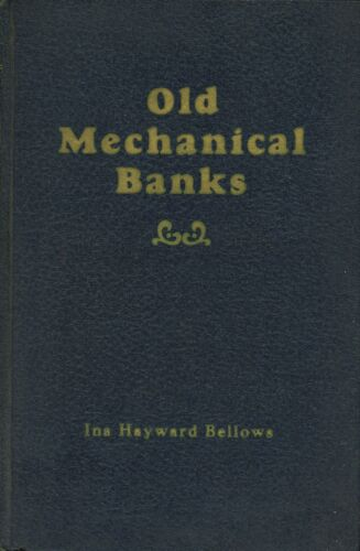 Tin and Cast Iron Mechanical Banks Toys - History Types Makers / Rare 1940 Book