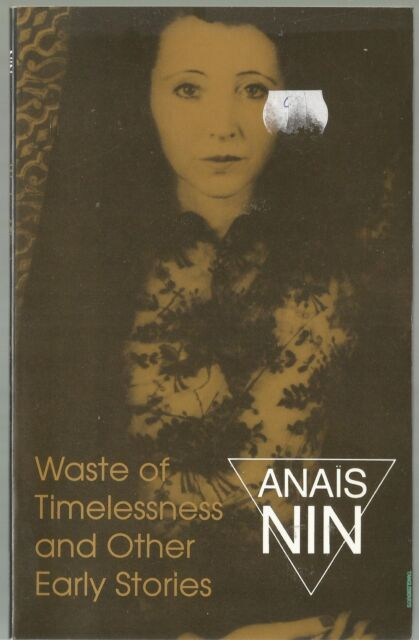 Waste of Timelessness and Other Early Stories: by Anais Nin - paperback 1993