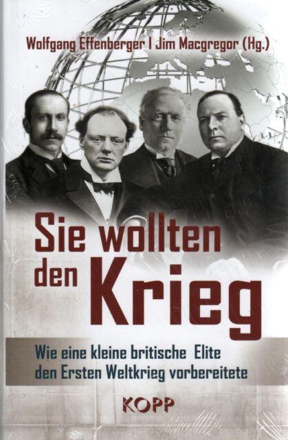 SIE WOLLTEN DEN KRIEG - Wolfgang Effenberger & Jim Macgregor BUCH - NEU