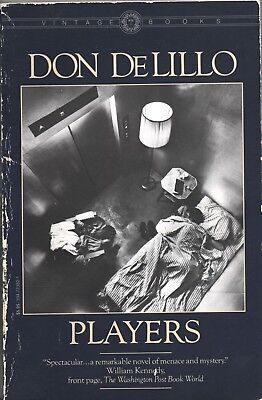 PLAYERS By DON DeLILLO Vintage Books TP 1977 1984 1st ()