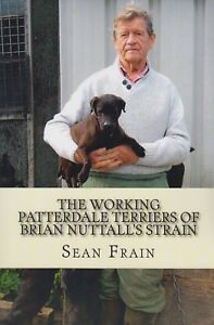 FRAIN TERRIER BOOK WORKING PATTERDALE TERRIERS OF BRIAN NUTTALL'S STRAIN new