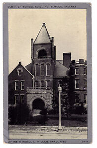 Indiana postcard Elwood Old High School Building Where Wendell Willkie graduated