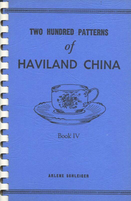 Haviland China Patterns 200 Designs by Arlene Schleiger / Illustrated Book Vol 4