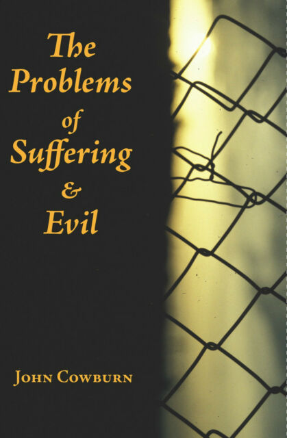 THE PROBLEMS OF SUFFERING & EVIL by John Cowburn Marquette NEW PAPERBACK BOOK 25