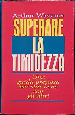 Arthur Wassmer, Superare la timidezza. Un guida preziosa per..., Ed. CDE, 1995
