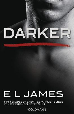 E L James / Darker - Fifty Shades of Grey. Gefährliche Liebe v ...9783442487936