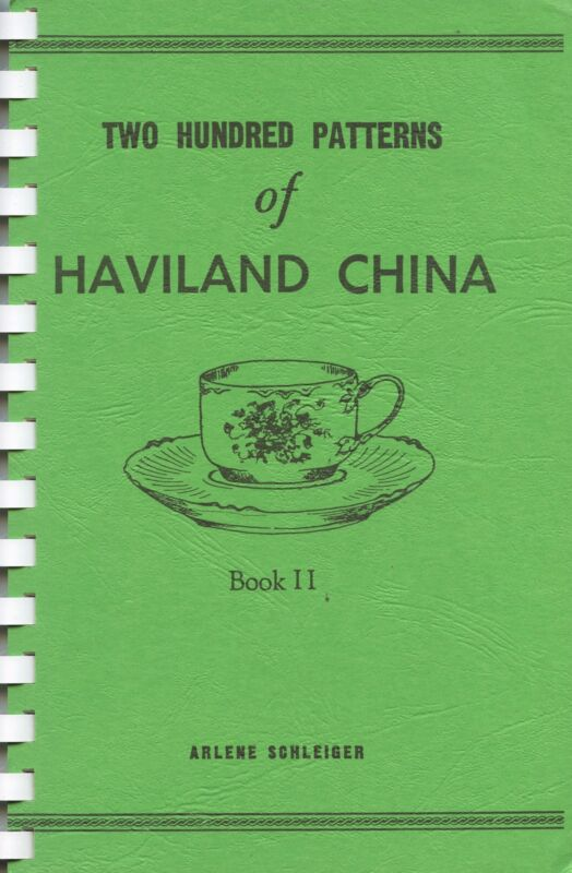 Haviland China Patterns 200 Designs by Arlene Schleiger / Illustrated Book Vol 2