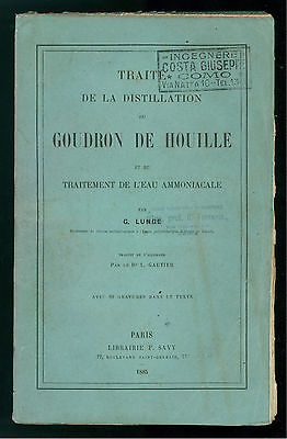 LUNGE TRAITE DISTILLATION GOUDRON HOUILLE TRAITEMENT L'EAU AMMONICALE SAVY 1885