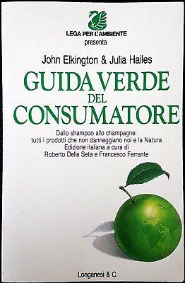 John Elkington e Julia Hailes, Guida Verde del Consumatore, Ed. Longanesi, 1992