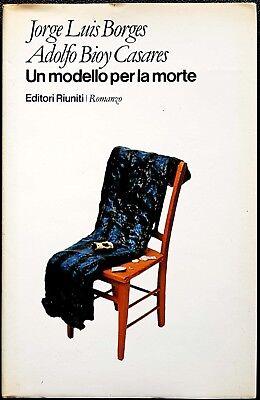Jorge L. Borges e A. Bioy Casares, Un Modello per la Morte, Ed. Riuniti, 1981