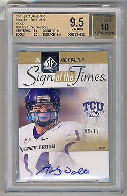 16f11f17e 2011 SP Authentic Sign of the Times Gold ANDY DALTON RC Auto SSP  10 BGS  9.5 10
