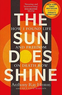 The Sun Does Shine   How I Found Life And Freedom On Death Row By Anthony Ray