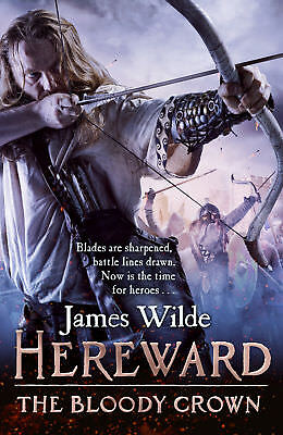 James Wilde - Hereward: The Bloody Crown: (Hereward 6) (Paperback) 9780857501868