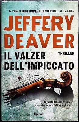 Jeffery Deaver, Il valzer dell'impiccato, Ed. Rizzoli, 2017