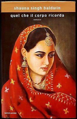 Shauna Singh Baldwin, Quel che il corpo ricorda, Ed. Mondadori, 2000