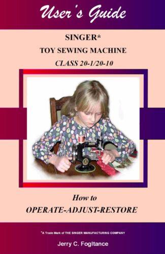 Singer 20 Toy Child Sewing Machine ADJUSTERS RESTORATION USER