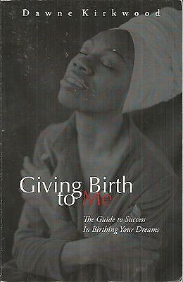 Giving Birth To Me Dawne Kirkwood Very Good Paperback
