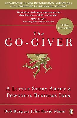 The Go Giver  A Little Story About Powerful Business By David M   Burg  Paperbck