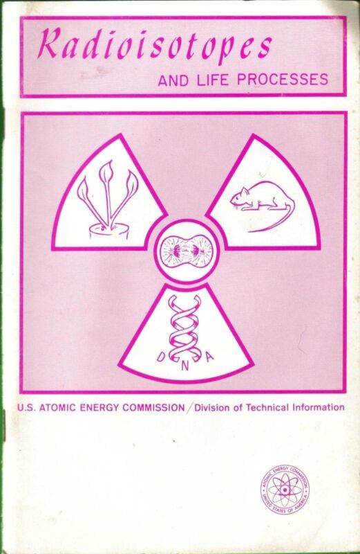 1967 U.S. ATOMIC ENERGY COMMISSION BOOKLET (RADIOISOTOPES & LIFE PROCESSES