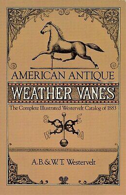 American Antique Weather Vanes - 1883 Westervelt Catalog Reprint / Scarce Book