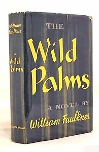 The Wild Palms FIRST EDITION William Faulkner FIRST PRINTING Rare Book