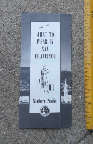 Original  c 1939 Southern Pacific What To Wear in San Francisco Brochure GGIE
