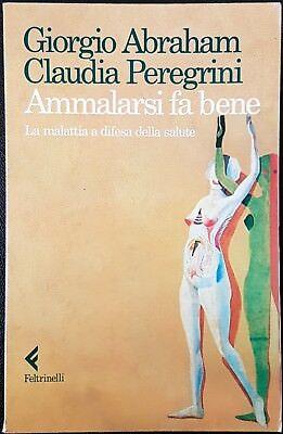 Giorgio Abraham e Claudia Peregrini, Ammalarsi fa bene, Ed. Feltrinelli, 1989