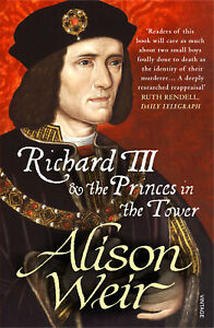 Alison Weir - Richard III and The Princes In The Tower (Paperback) 9781784700041
