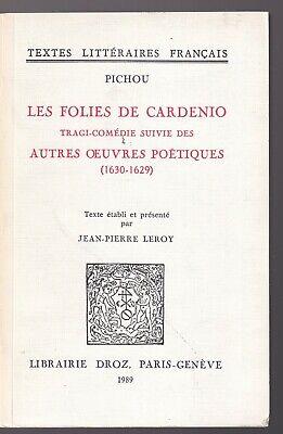 PICHOU: LES FOLIES DE CARDENIO. DROZ. 1989 + ENVOI TRADUCTEUR