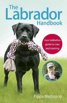 Pippa Mattinson - The Labrador Handbook (Paperback) 9781785030918