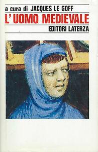 Jacques Le Goff - L'Uomo Medievale - Laterza 1987 II Edizione - Medioevo - Italia - Restituzione con condivisione delle spese postali - Italia