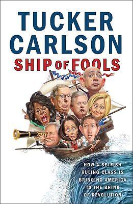 Tucker Carlson Ship of Fools: How a Selfish Ruling Class Is Bringing (PDF)